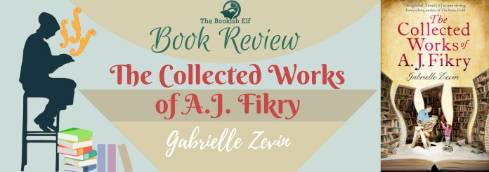 The Collected works of A J Fikry   The Bookish Elf