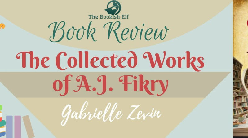 The Collected works of A J Fikry | The Bookish Elf