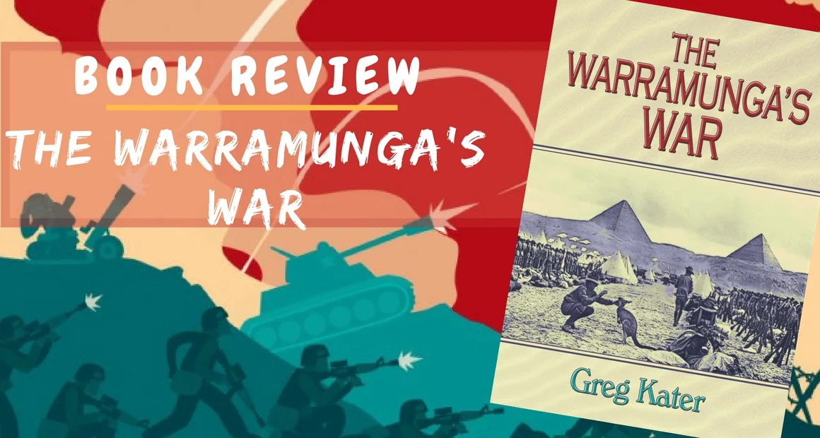Book Review: The Warramunga's War by Greg Kater