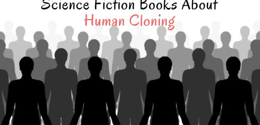 5 Science Fiction Books About Human Cloning