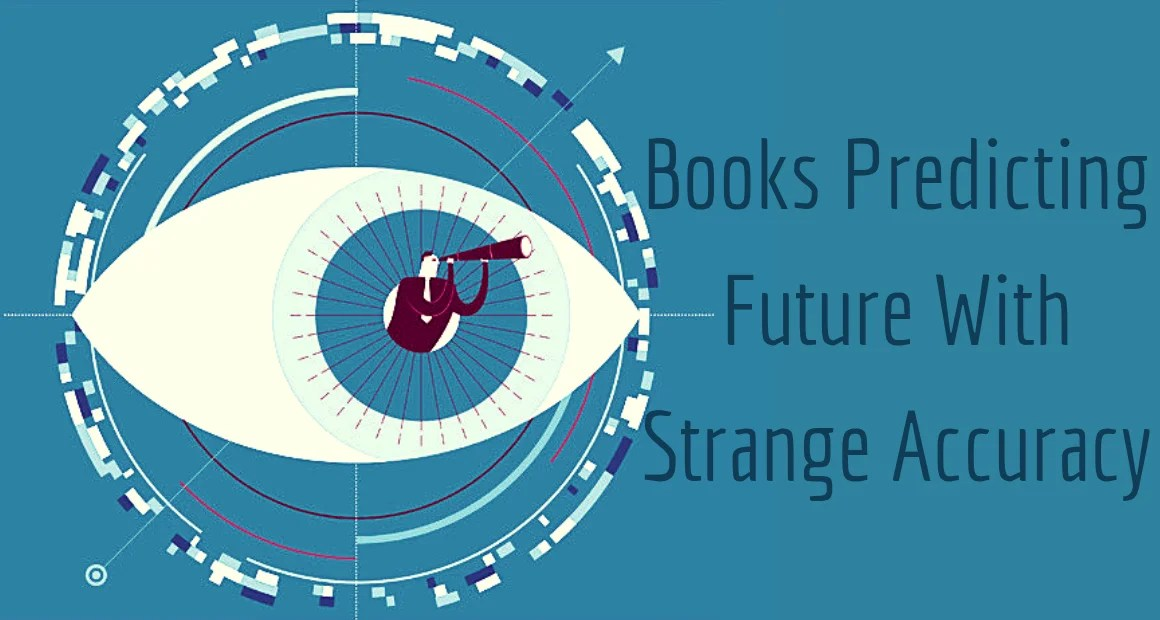 7 Books Predicting Future Strangely Yet Accurately