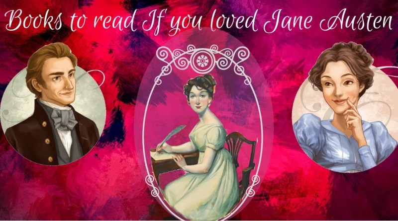 Books to read If you loved Jane Austen