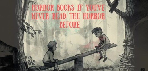 8 Horror Books If You Have Never Read Horror Before