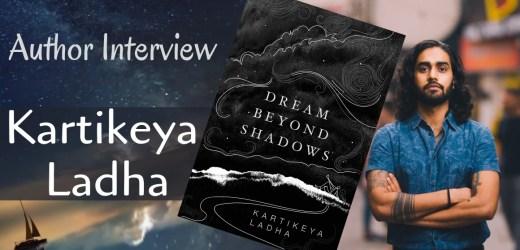 Author Interview: Kartikeya Ladha