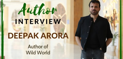 Author Interview: Deepak Arora | The Author of Wild World