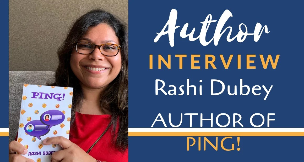 Author Interview: Rashi Dubey   The Author of Ping!