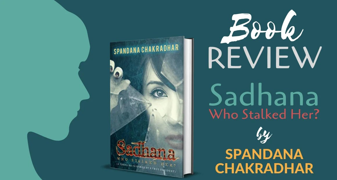 Book Review: Sadhana, Who Stalked her? by Spandana Chakradhar