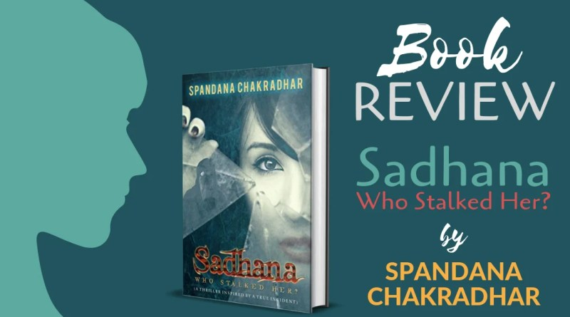 Book Review Sadhana Who Stalked Her by Spandana Chakradhar
