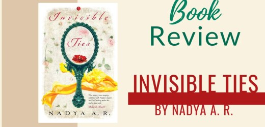 Book Review: Invisible Ties by Nadya A R