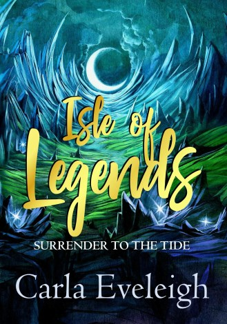 Book Review: Isle Of Legends: Surrender to the Tide by Carla Eveleigh