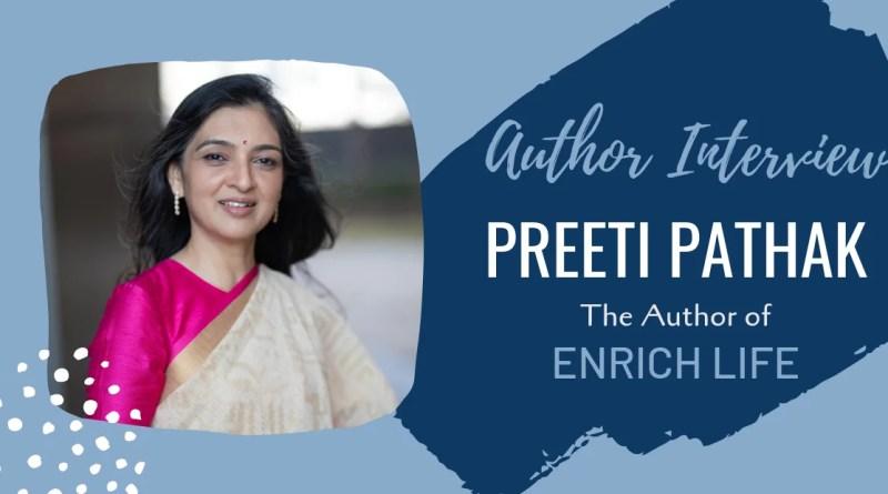 Author Interview: Preeti Pathak | The Author of Enrich Life