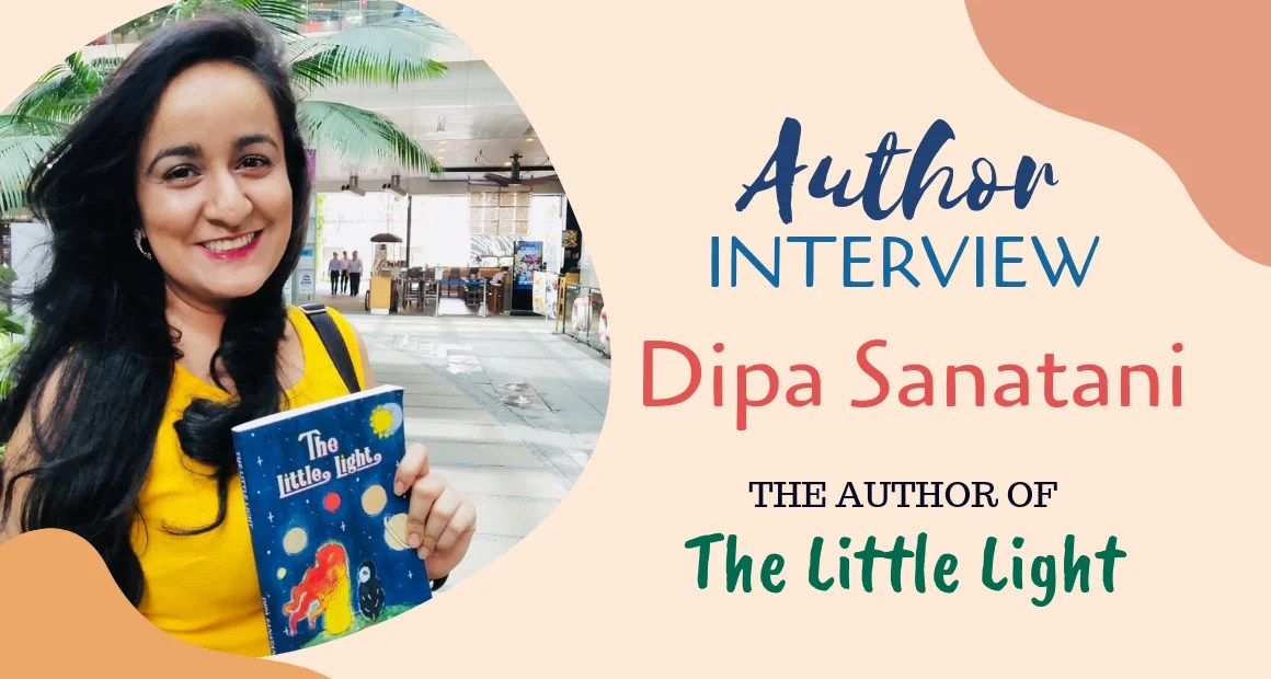 Author Interview: Dipa Sanatani | The Author of The Little Light