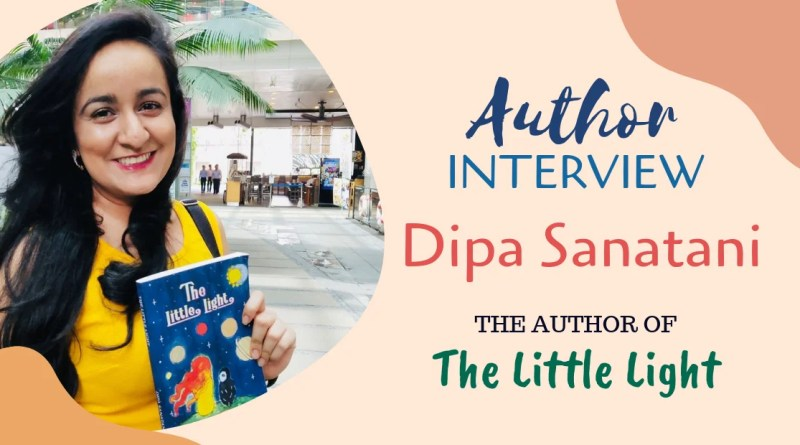 Author Interview - Dipa Sanatani The Author of The Little Light
