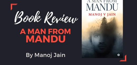 Book Review: A Man From Mandu by Manoj Jain