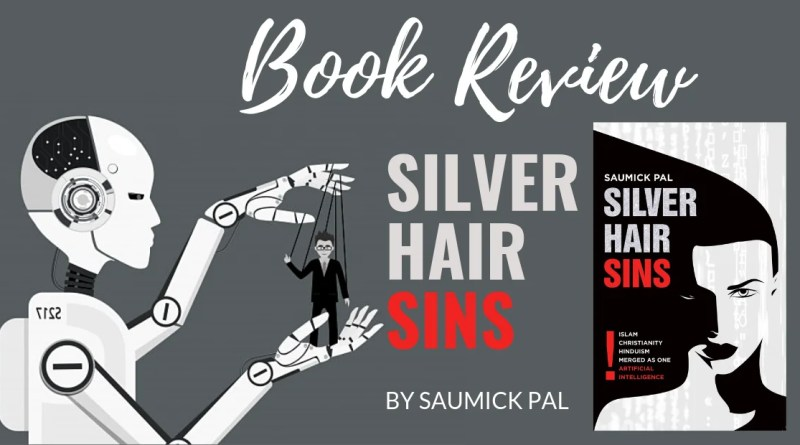 Book Review - Silver Hair Sins by Saumick Pal