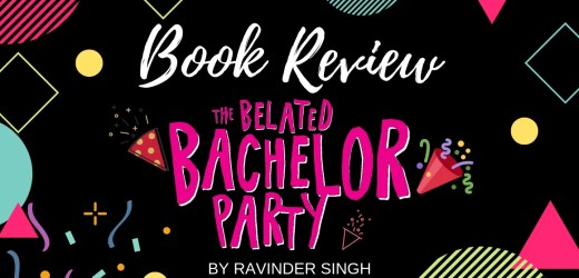 Book Review: The Belated Bachelor Party by Ravinder Singh