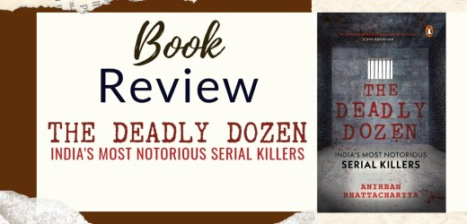 Book Review: The Deadly Dozen: India's Most Notorious Serial Killers