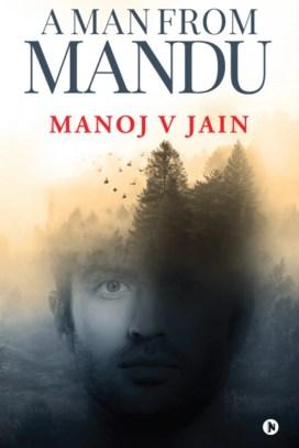 A Man From Mandu by Manoj Jain