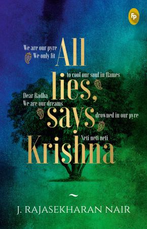 Book Review: All Lies Says Krishna by J Rajasekharan Nair