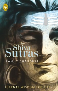 Book Review - The Shiva Sutras by Ranjit Chaudhri