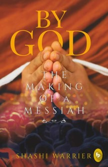 Book Review - By God: The Making of a Messiah by Shashi Warrier