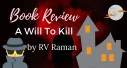 Book Review: A Will To Kill by RV Raman