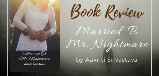 Book Review: Married to Mr Nightmare by Aakriti Srivastava