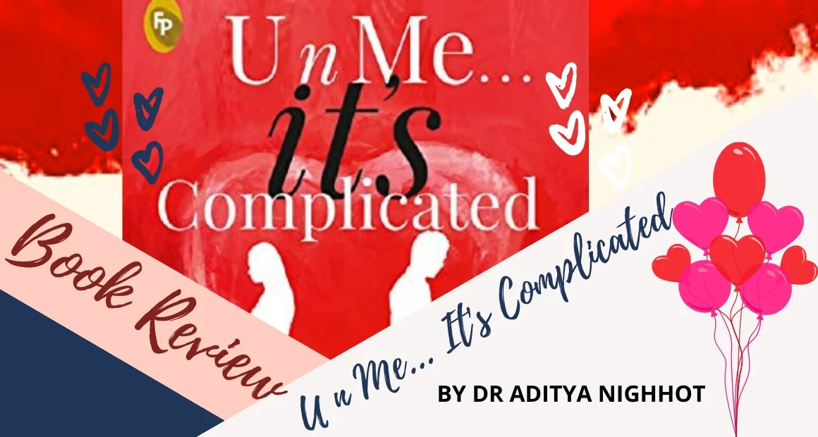 Book Review: U n Me.. It's Complicated by Dr Aditya Nighhot
