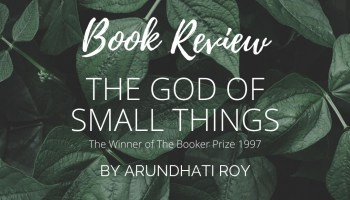 Book Review - The God Of Small Things by Arundhati Roy