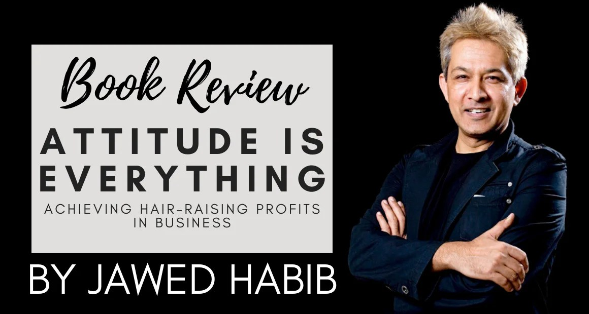 Book Review: Attitude is Everything by Jawed Habib