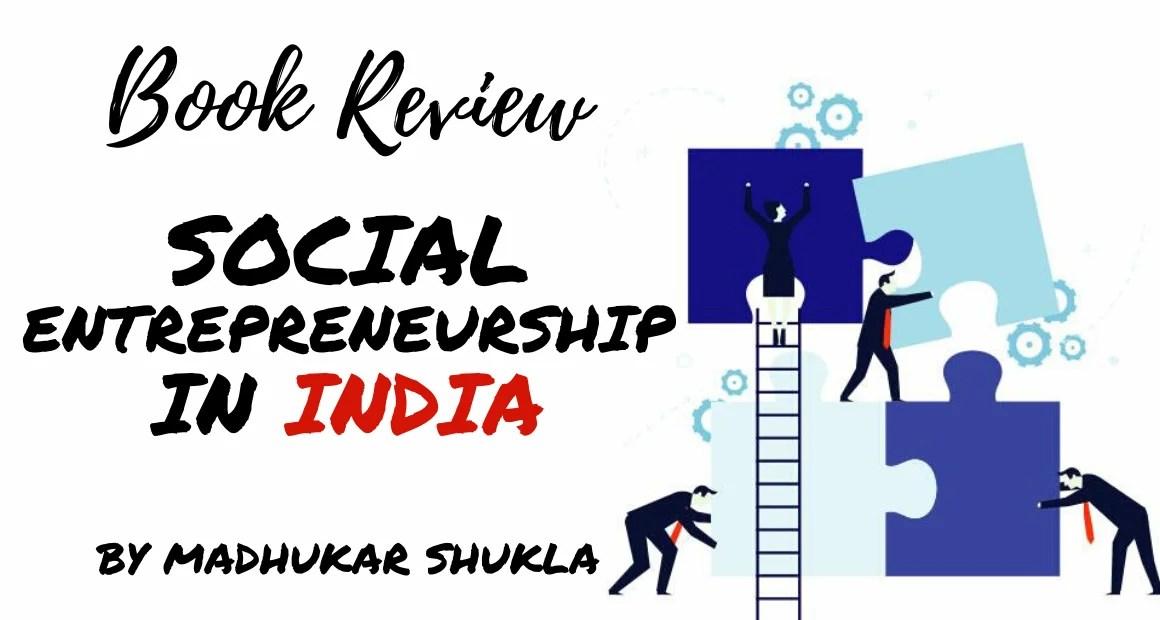 Book Review: Social Entrepreneurship in India by Madhukar Shukla