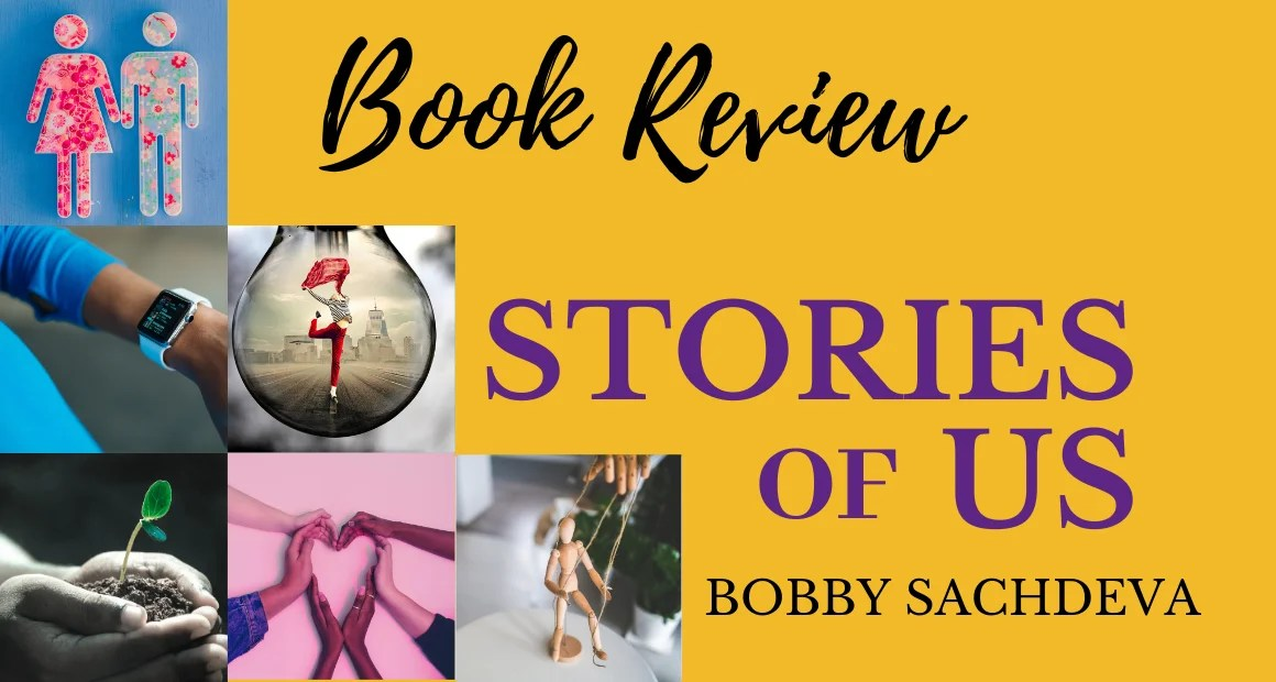 Book Review: Stories Of Us by Bobby Sachdeva