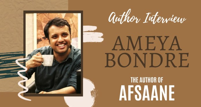 Author Interview - Ameya Bondre - the author of Afsaane