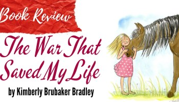 Book Review - The War That Saved My Life by Kimberly Brubaker Bradley