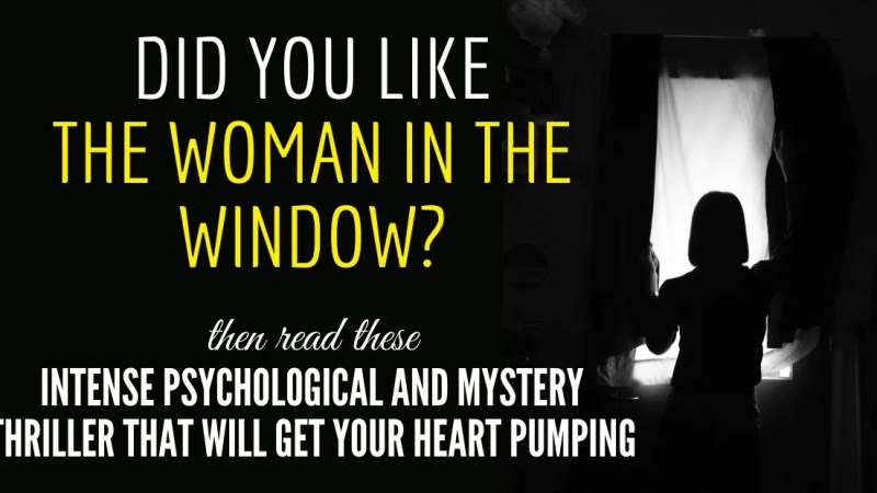 Books to Read If You Like The Woman In The Window