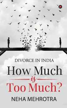 How much is too much by Neha Mehrotra