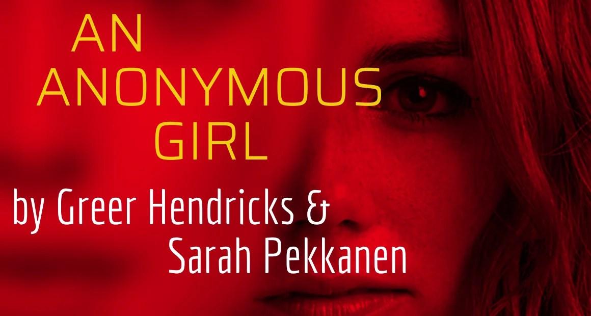 Book Review: An Anonymous Girl by Greer Hendricks and Sarah Pekkanen