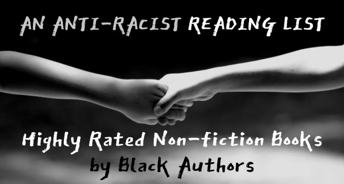 An Anti-Racist Reading List Highly Rated Non-fiction Books by Black Authors