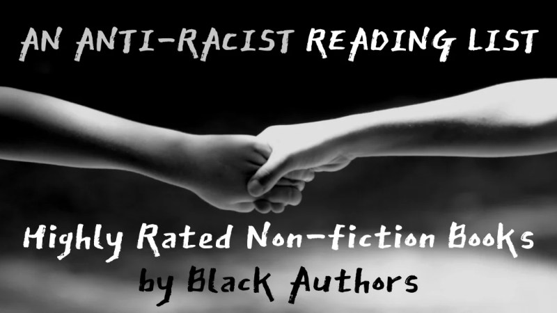 An Anti-Racist Reading List: Highly Rated Non-fiction Books by Black Authors