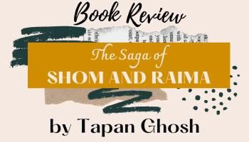 Book Review - The Saga of Shom and Raima by Tapan Ghosh