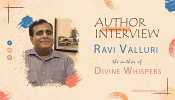 Author Interview - Ravi Valluri - the author of Divine Whispers