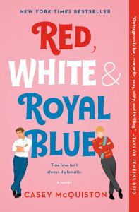 Book cover of Red, White & Royal Blue by Casey McQuiston