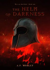 Cover of The Helm of Darkness by A. P Mobley