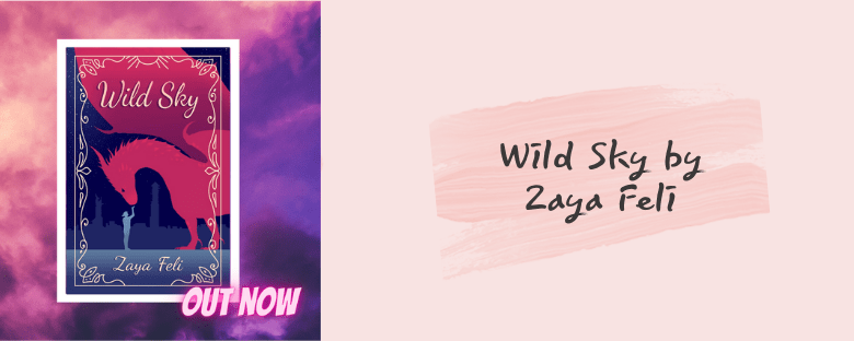 Wild Sky by Zaya Feli: Review
