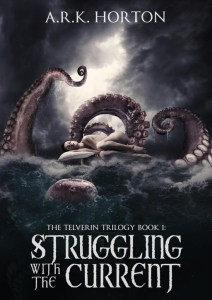 Cover of Struggling With the Current by A.R.K. Horton