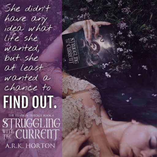 "Quote from Struggling With the Current: ""She didn't have any idea what life she wanted, but she at least wanted a chance to find out."""
