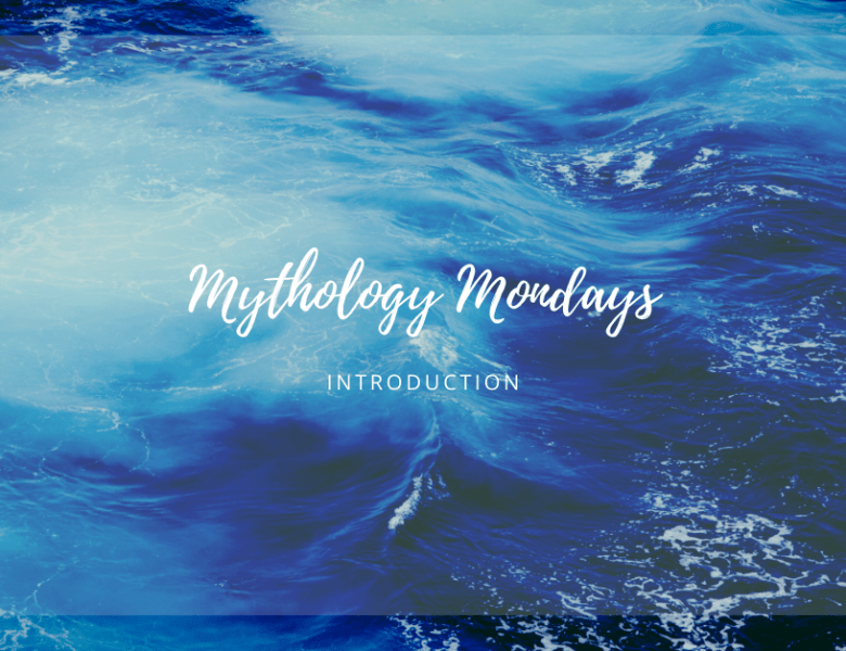 Mythology Mondays Introduction