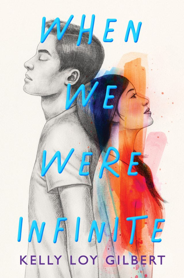 Book Cover of When We Were Infinite by Kelly Loy Gilbert