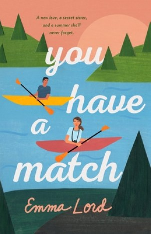 Cover for You Have a Match by Emma Lord