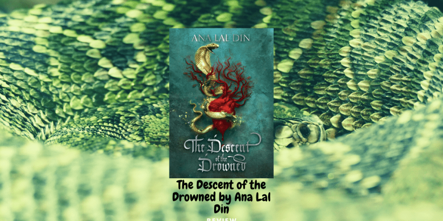 The Descent of the Drowned by Ana Lal Din: Review